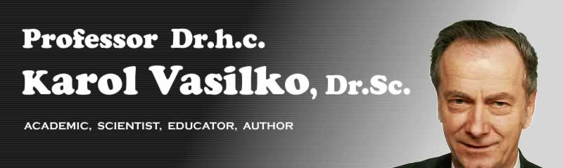 Professor Karol Vasilko, Dr.Sc.  -  Academic, Scientist, Educator, Author